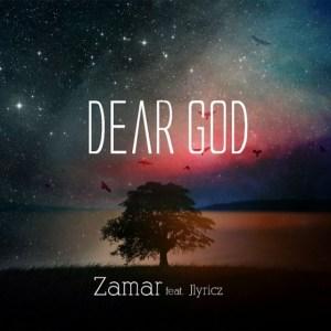 Zamar - Dear God  ft. Jlyricz